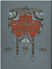 Kürschner, Joseph: Kaiser Wilhelm II. als Soldat u. Seemann 1877 bis 1902. Ein