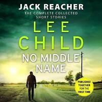 No Middle Name: The Complete Collected Jack Reacher Stories by Lee Child...
