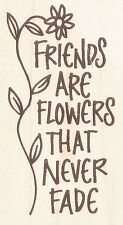 """Friends are Flowers That Never Fade Hero Arts Rubber Stamp 1.75""""x3.25""""  w/m  NEW"""