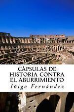 C�psulas de Historia Contra el Abuurimiento by Inigo Fernandez (2013, Paperback)