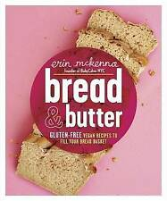 NEW Bread & Butter: Gluten-Free Vegan Recipes to Fill Your Bread Basket