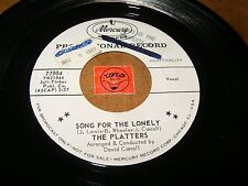 THE PLATTERS - SONG FOR THE LONELY - YOU'LL NEVER KNOW  / LISTEN - DOO WOP