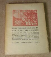 HUIT FRESQUES DE SAINTS PAR LE REV. PERE LHANDE - A L'ART CATHOLIQUE 1927