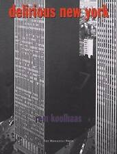 Delirious New York: A Retroactive Manifesto for Manhattan by Rem Koolhaas (Paperback, 1994)