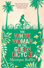 The White Woman on the Green Bicycle by Monique Roffey New Paperback Book