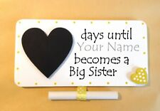 magnetic baby countdown plaque sign - personalised big sister - chalkboard