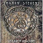 SHAKIN / SHAKING STEVENS - Echoes Of Our Times CD NEW