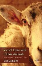 USED (LN) Social Lives with Other Animals: Tales of Sex, Death and Love by E. Cu