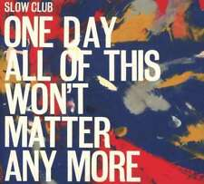 Slow Club - One Day All Of This Wont Matt NEW CD