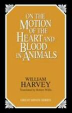 On the Motion of the Heart and Blood in Animals Great Minds Series