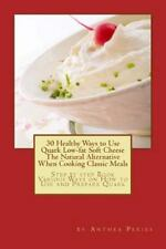 30 Healthy Ways to Use Quark Low-Fat Soft Cheese the Natural Alternative When...