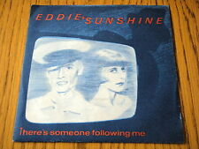 "EDDIE & SUNSHINE - THERE'S SOMEONE FOLLOWING ME  7"" VINYL PS"