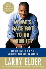 What's Race Got to Do with It?: Why It's Time to Stop the Stupidest Argument in