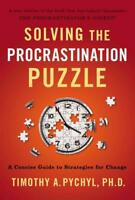 SOLVING THE PROCRASTINATION PUZZLE - PYCHYL, TIMOTHY A., PH.D. - NEW PAPERBACK B