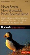 Fodor's Nova Scotia, New Brunswick, Prince Edward Island, 5th edition: Expert A