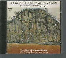 I Heard The Owl Call My Name Choir of Ormond College, Douglas Lawrence CD 1993