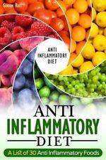 NEW Anti-Inflammatory Diet: A List of 30 Anti Inflammatory Foods by Gordon Rock