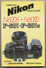 """M.Huber libro """"Complete User's Guide to Nikon F-601 (N6006)/F601M (N6000)"""" D837"""