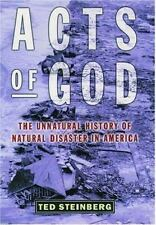 Acts of God : The Unnatural History of Natural Disaster in America -ExLibrary