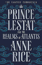 Prince Lestat and the Realms of Atlantis: The Vampire Chronicles 12 by Anne Rice (Hardback, 2016)