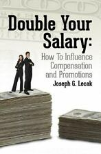 Double Your Salary: How To Influence Compensation and Promotions