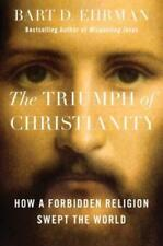The Triumph of Christianity: How a Forbidden Religion Swept the World by Ehrman
