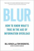 Blur : How to Know What's True in the Age of Information Overload by Bill Kovach
