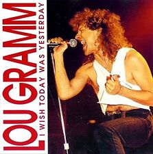 LOU GRAMM - I Wish Today Was Yesterday - CD - Neu - Foreigner