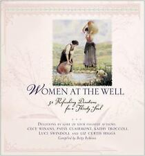 Women at the Well : 32 Refreshing Devotions for a Thirsty Soul by Betty...