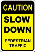"""SLOW DOWN caution pedestrian crossing watch out 8""""x12"""" New Aluminum Sign"""