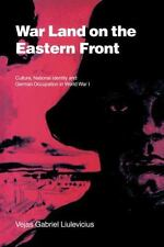 War Land on the Eastern Front: Culture, National Identity, and German Occupation