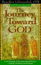 The Journey Toward God: In the Footsteps of the Great Spiritual Writers - Catho
