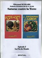 SCOLARI. Saturne contre la Terre. Episode 7.  Spatial 47. Francis Valéry 2012