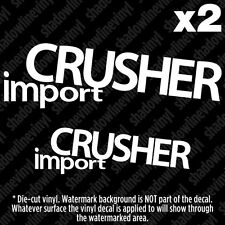 IMPORT CRUSHER Decal Sticker Funny Off Road Tires SUV Lifted Truck Jeep 4x4
