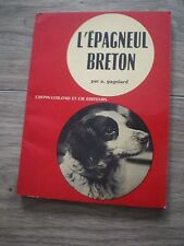 GAGNIARD - L'EPAGNEUL BRETON - CREPIN-LEBLOND ET CIE EDITEURS - 1958