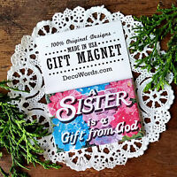 A Sister is a Gift from God * New in Package * Made in USA * DecoWords Family