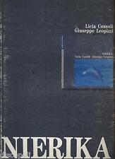 LICIA CONSOLI GIUSEPPE LEOPIZZI - Nierika - LIBRO SPARTITO 1990 USATO BUONE