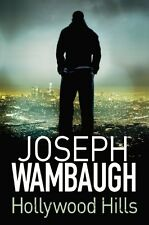 JOSEPH WAMBAUGH ___ HOLLYWOOD HILLS ____ BRAND NEW HARD BACK ___ FREEPOST UK