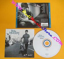 CD PETE MURRAY Feeler 2004 Europe COLUMBIA 512757 9 no lp mc dvd (CS10)