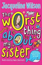 The Worst Thing About My Sister By Jacqueline Wilson, Nick Shar .9780440869283