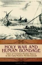 Holy War and Human Bondage: Tales of Christian-Muslim Slavery in the-ExLibrary