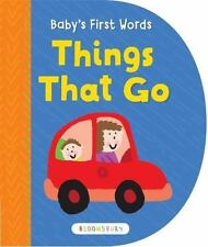 Baby's First Words: Things That Go by Bloomsbury USA (2016, Board Book), New