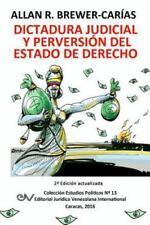 Dictadura Judicial y Perversion Del Estado de Derech0. la Sala Constitucional...