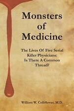 Monsters of Medicine: The Lives of Five Serial Killer Physicians: Is There a Com