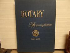 ROTARY - FIFTY YEARS OF SERVICE - 1905-1955 - HARDCOVER - ILLUSTRATED