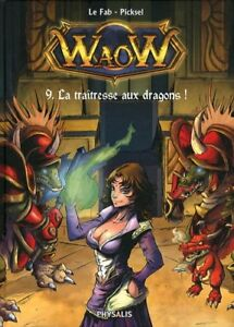 BD - WAOW > TOME 9 / LE FAB, PICKSEL, PHYSALIS