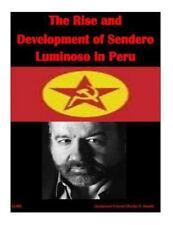 The Rise and Development of Sendero Luminoso in Peru by U S Army War College...