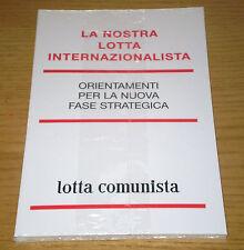 LA NOSTRA LOTTA INTERNAZIONALISTA Orientamenti Edizioni LOTTA COMUNISTA
