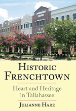 Historic Frenchtown: Heart and Heritage in Tallahassee [Brief History] [FL]