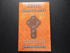 Celtic Christianity and the First Christian Kings in Britain PAUL BACKHOLER 1st